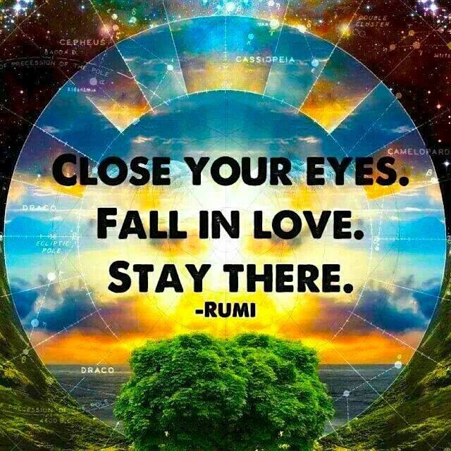Close-your-eyes-Fall-in-love-Stay-there-Rumi-The-Mind-Unleashed-fb.jpg